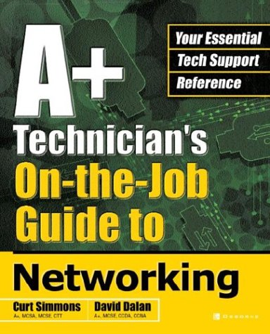 A+ Technician's on-the-Job Guide to Networking   2003 9780072227772 Front Cover