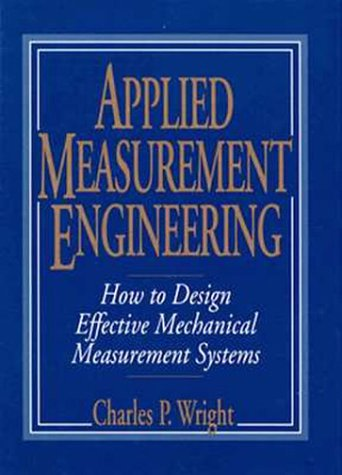 Applied Measurement Engineering How to Design Effective Mechanical Measurement Systems 1st 1995 9780132534772 Front Cover