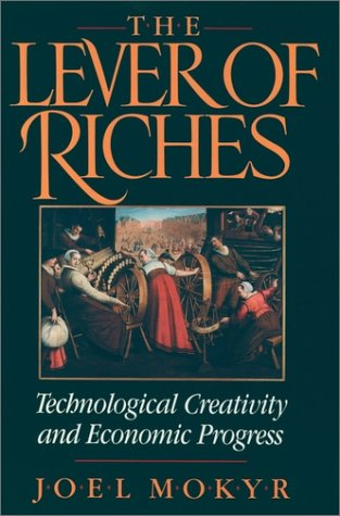 Lever of Riches Technological Creativity and Economic Progress  1990 (Reprint) edition cover