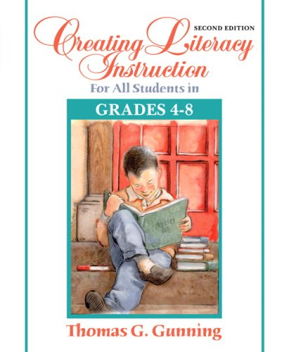 Creating Literacy Instruction for All Students in Grades 4 To 8  2nd 2008 9780205542772 Front Cover