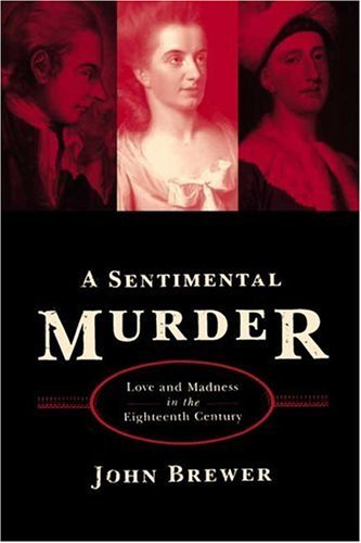 Sentimental Murder Love and Madness in the Eighteenth Century N/A 9780374529772 Front Cover