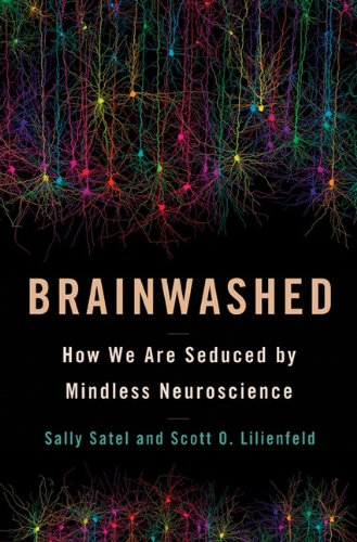 Brainwashed The Seductive Appeal of Mindless Neuroscience  2013 9780465018772 Front Cover
