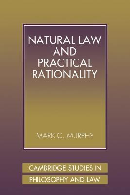 Natural Law and Practical Rationality  N/A 9780521039772 Front Cover
