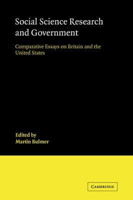 Social Science Research and Government Comparative Essays on Britain and the United States  2010 9780521125772 Front Cover