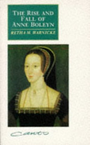 Rise and Fall of Anne Boleyn Family Politics at the Court of Henry VIII  1991 edition cover