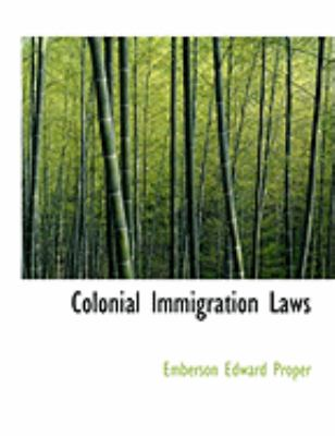 Colonial Immigration Laws:   2008 edition cover