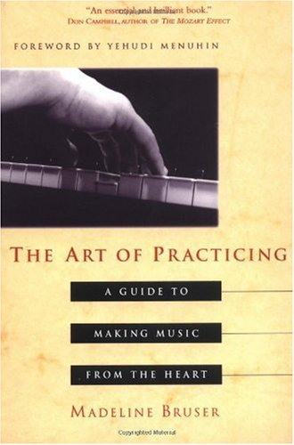 Art of Practicing A Guide to Making Music from the Heart  1997 edition cover