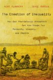 Creation of Inequality How Our Prehistoric Ancestors Set the Stage for Monarchy, Slavery, and Empire  2014 edition cover