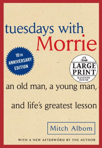 Tuesdays with Morrie An Old Man, a Young Man, and Life's Greatest Lesson Large Type  edition cover
