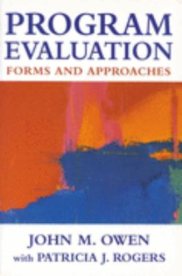 Program Evaluation Forms and Approaches  1999 9780761961772 Front Cover