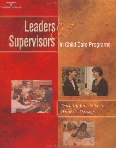 Leaders and Supervisors in Child Care Programs   2002 edition cover