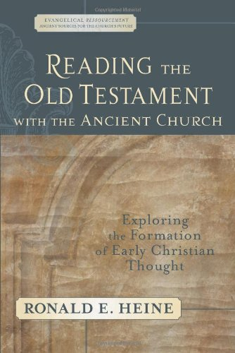 Reading the Old Testament with the Ancient Church Exploring the Formation of Early Christian Thought  2007 edition cover