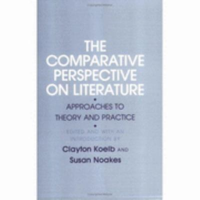Comparative Perspective on Literature Approaches to Theory and Practice  1988 9780801494772 Front Cover