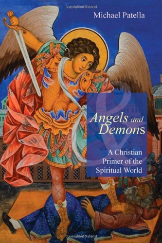 Angels and Demons A Christian Primer of the Spiritual World  2012 edition cover
