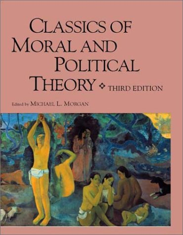 Classics of Moral and Political Theory  3rd 2001 (Revised) edition cover