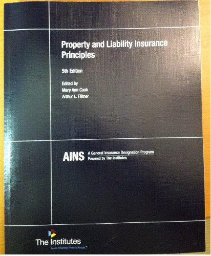 Property and Liability Insurance Principles  5th 2011 9780894634772 Front Cover