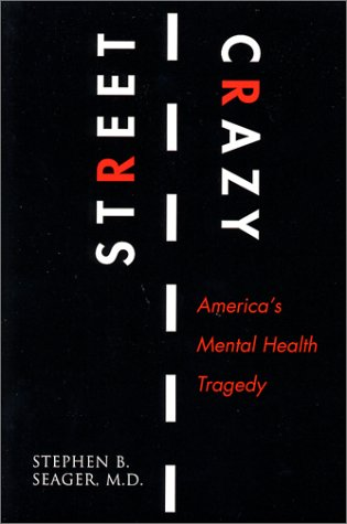 Street Crazy America's Mental Health Tragedy N/A edition cover