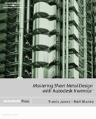 Mastering Sheet Metal Design Using Autodesk Inventor   2003 9781401826772 Front Cover