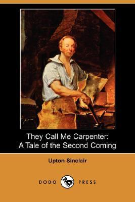 They Call Me Carpenter A Tale of the Second Coming N/A 9781406553772 Front Cover