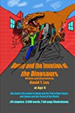 Danny and the Invasion of the Dinosaurs This Book Was Written and Illustrated by David T. Lee at Age 9. It Is the Sequel of Danny and the Trip to Outer Space and Danny and the Portal of the World . It Has 19 Chapters, 17,000 Words and 7 Full Page Illustrations. It Is Suitable for Kids 7-12 N/A 9781493683772 Front Cover