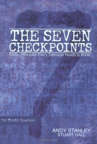 Seven Checkpoints for Youth Leaders Seven Principles Every Teenager Needs to Know  2001 edition cover