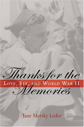 Thanks for the Memories Love, Sex, and World War II  2008 edition cover