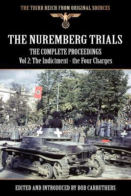 The Nuremberg Trials - The Complete Proceedings Vol 2: The Indictment - the Four Charges N/A edition cover