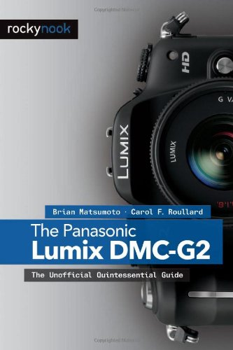 Panasonic Lumix DMC-G2 The Unofficial Quintessential Guide  2011 9781933952772 Front Cover