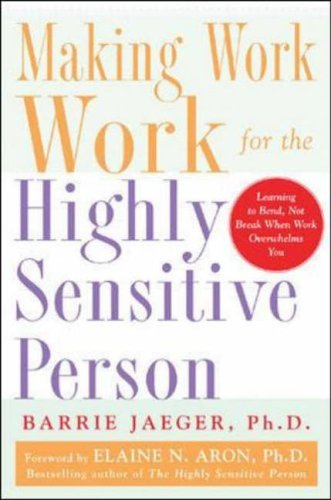 Making Work Work for the Highly Sensitive Person   2005 9780071441773 Front Cover