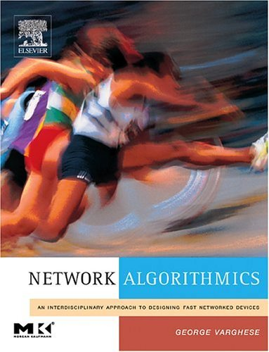 Network Algorithmics An Interdisciplinary Approach to Designing Fast Networked Devices  2004 edition cover