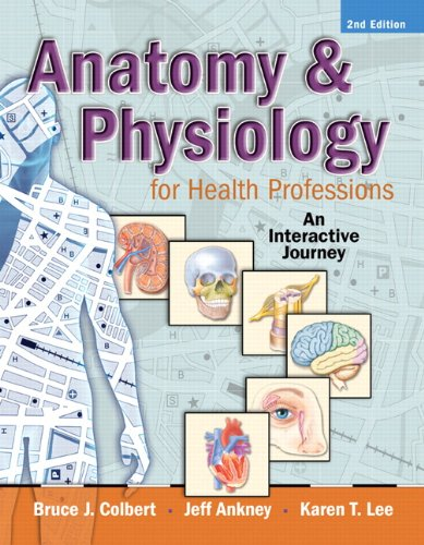Anatomy and Physiology for Health Professions An Interactive Journey 2nd 2011 edition cover