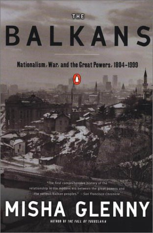 Balkans Nationalism, War, and the Great Powers, 1804-1999 N/A edition cover