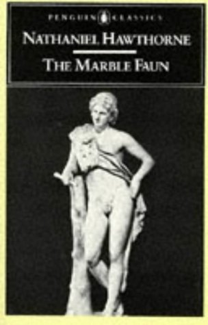 Marble Faun Or, the Romance of Monte Beni  1990 edition cover