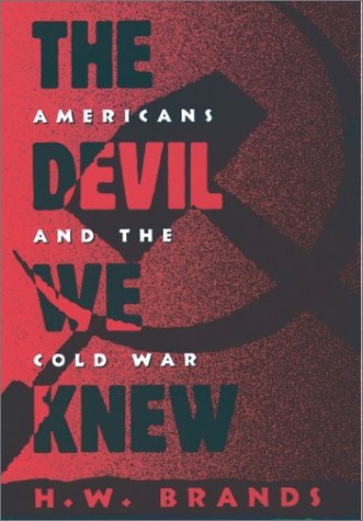 Devil We Knew Americans and the Cold War  1994 (Reprint) edition cover