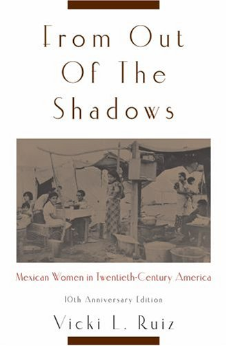 From Out of the Shadows Mexican Women in Twentieth-Century America 10th 2008 edition cover