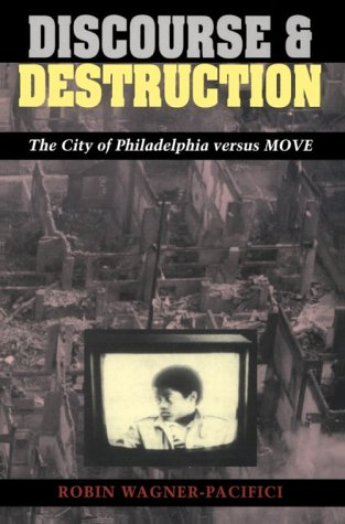 Discourse and Destruction The City of Philadelphia Versus MOVE N/A 9780226869773 Front Cover