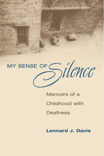 My Sense of Silence Memoirs of a Childhood with Deafness  2008 9780252075773 Front Cover