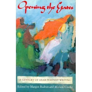 Opening the Gates A Century of Arab Feminist Writing N/A 9780253205773 Front Cover