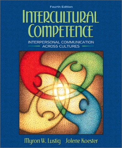 Intercultural Competence Interpersonal Communication Across Cultures 4th 2003 9780321081773 Front Cover