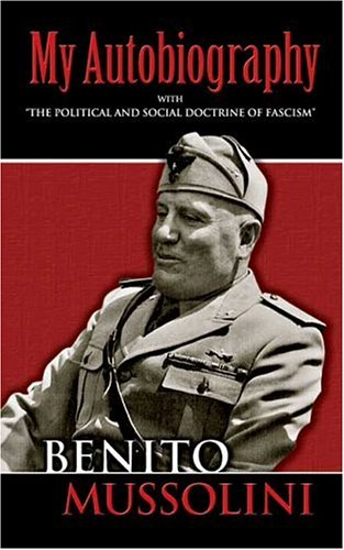 My Autobiography With the Political and Social Doctrine of Fascism  2006 9780486447773 Front Cover