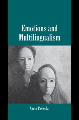 Emotions and Multilingualism   2007 9780521045773 Front Cover