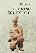 Chinese Sculpture  3rd 2012 9780521186773 Front Cover