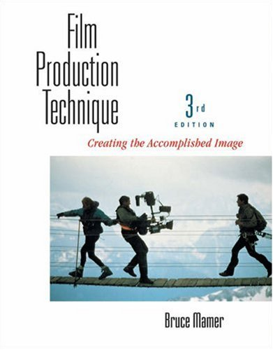 Film Production Technique  3rd 2003 9780534564773 Front Cover