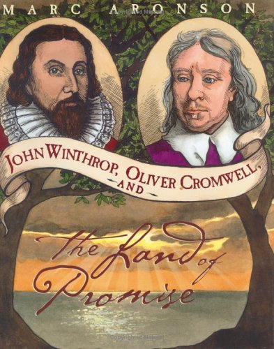 John Winthrop, Oliver Cromwell, and the Land of Promise   2004 (Teachers Edition, Instructors Manual, etc.) 9780618181773 Front Cover