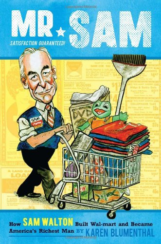 Mr. Sam How Sam Walton Built Wal-Mart and Became America's Richest Man  2011 edition cover
