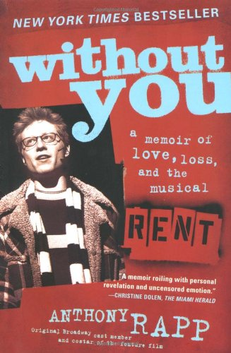 Without You A Memoir of Love, Loss, and the Musical Rent  2006 edition cover