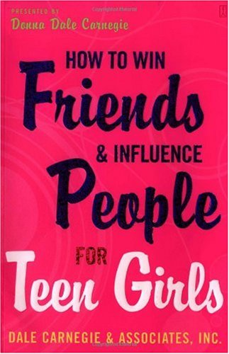 How to Win Friends and Influence People for Teen Girls   2005 edition cover