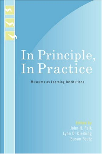 In Principle, in Practice Museums as Learning Institutions  2007 edition cover
