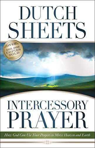 Intercessory Prayer How God Can Use Your Prayers to Move Heaven and Earth N/A 9780764215773 Front Cover