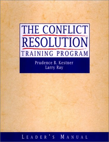 Conflict Resolution Training Program Leader's Manual  2002 (Leader's Edition) edition cover